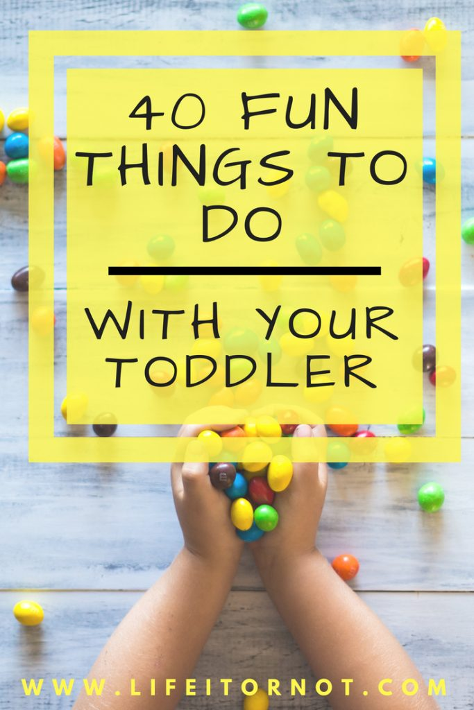 40 Fun things to do with a toddler