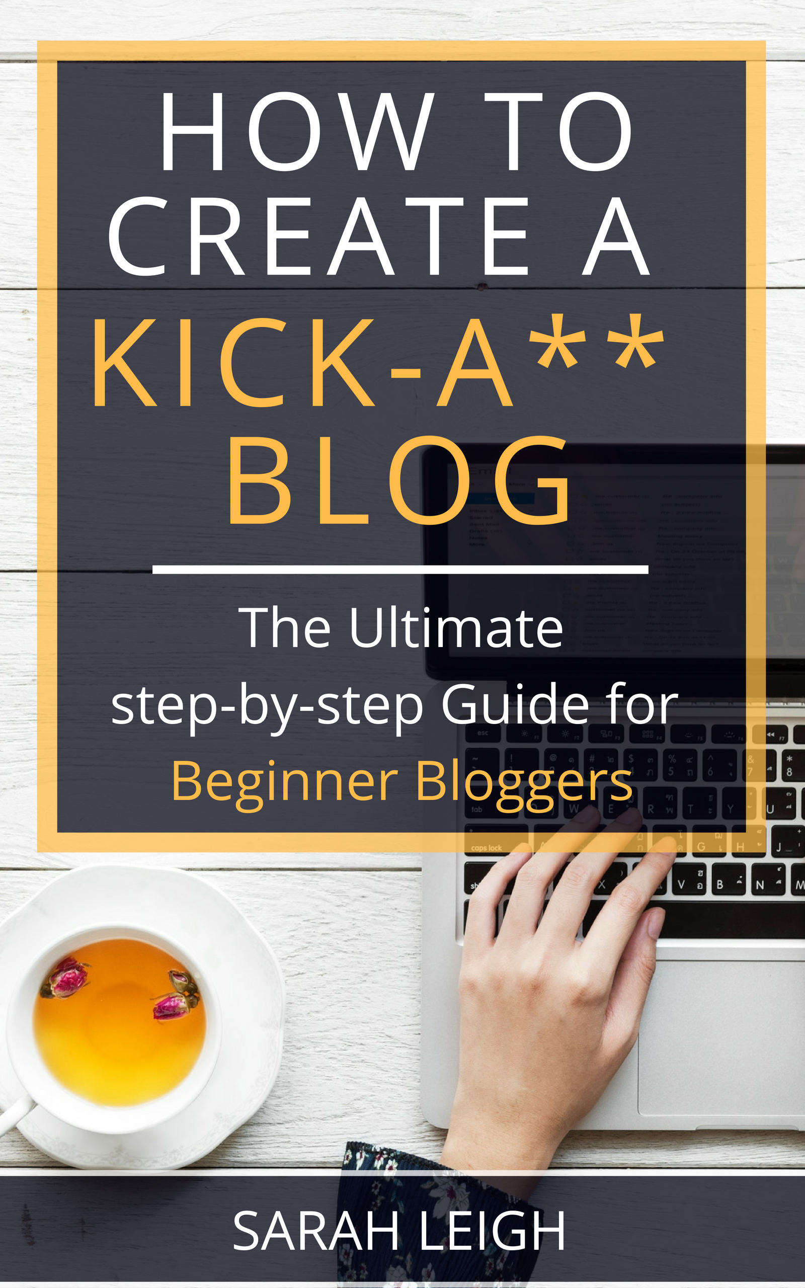 how to create a kick-ass blog