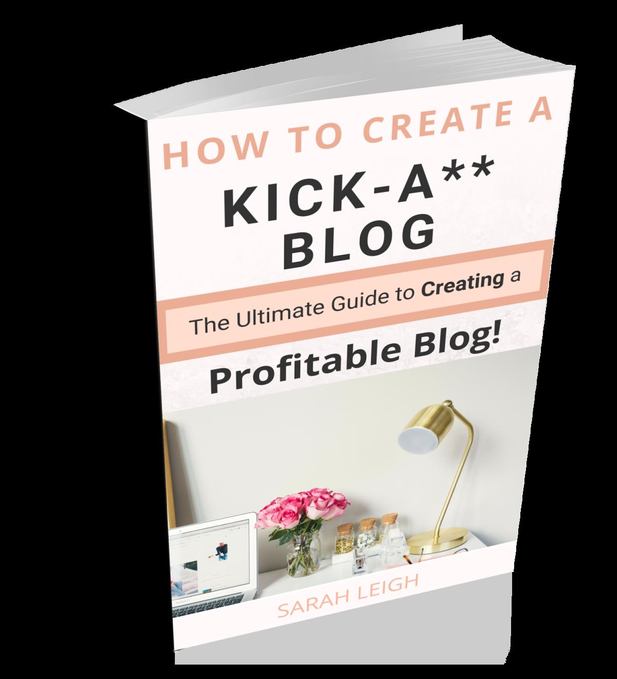 How to Create a Kick-A** Blog